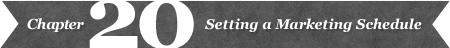 Chapter 20: Setting a Marketing Schedule
