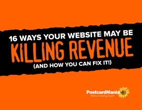 16 Ways Your Website May Be Killing Revenue (And How You Can Fix It!)