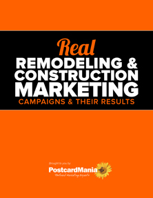 Real Construction & Remodeling Marketing Campaigns & Their Results